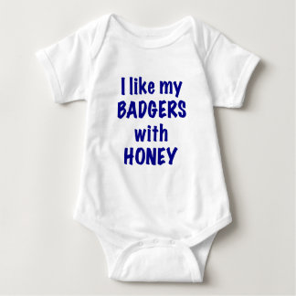 I like my BADGERS with HONEY T-shirts