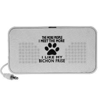 I like my Bichon Frise. Speakers