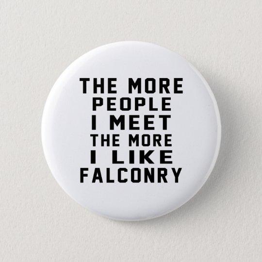 I like my Falconry. 6 Cm Round Badge