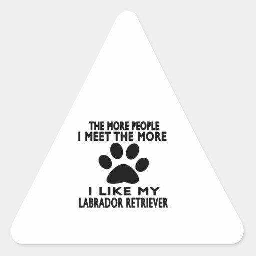I like my Labrador Retriever. Triangle Sticker