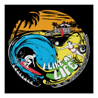 """I like MY life"" beach poster"