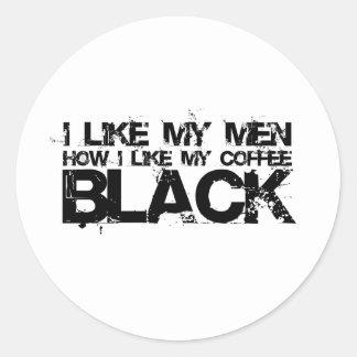 I like my men how I like my coffee Classic Round Sticker