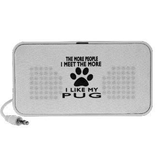 I like my Pug. Speakers