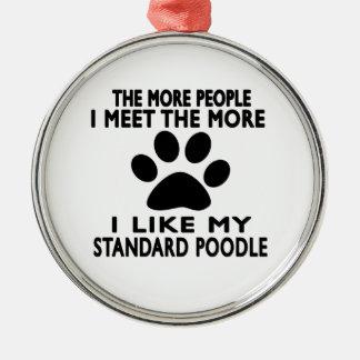 I like my Standard Poodle. Christmas Ornament