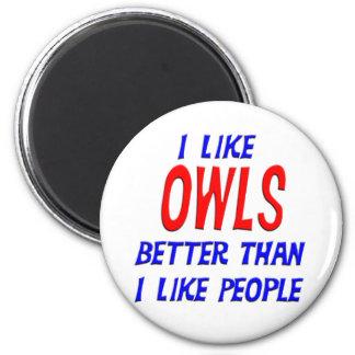 I Like Owls Better Than I Like People Magnet
