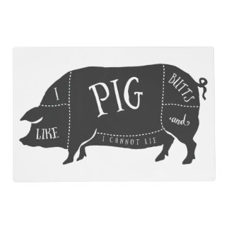I Like Pig Butts and I Cannot Lie Laminated Placemat