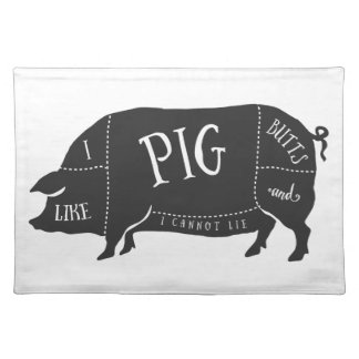 I Like Pig Butts and I Cannot Lie Cloth Placemat