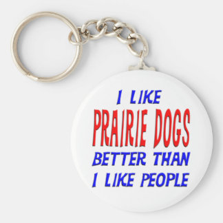 I Like Prarie Dogs Better Than I Like People Keych Basic Round Button Key Ring