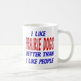 I Like Prarie Dogs Better Than I Like People Mug