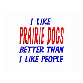 I Like Prarie Dogs Better Than I Like People Postc Postcard