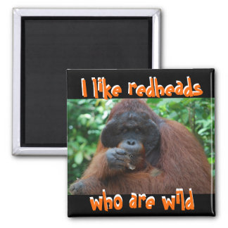 I Like Real Wild Redheads Square Magnet