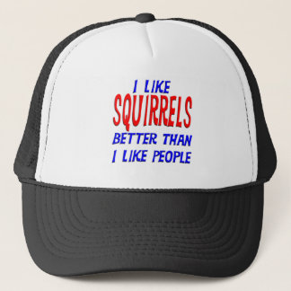 I Like Squirrels Better Than I Like People Hat