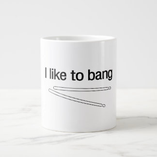 I Like to Bang Jumbo Mug