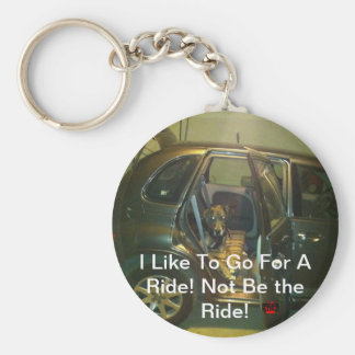 I Like To Go For A Ride! Not Be the Ride! Basic Round Button Key Ring