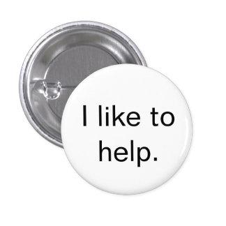 """""""I like to help."""" button"""
