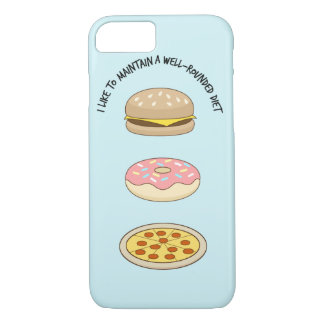 I Like To Maintain A Well-rounded Diet iPhone 8/7 Case