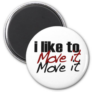 I Like To Move It 6 Cm Round Magnet