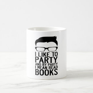 I LIKE TO PARTY AND BY PARTY I MEAN READ BOOKS BASIC WHITE MUG