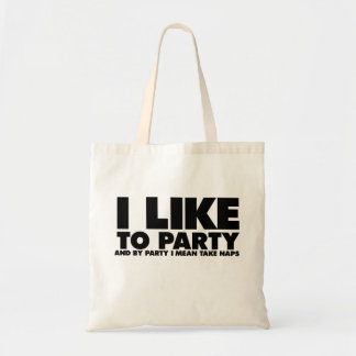 I like to party - I mean take naps Tote Bag