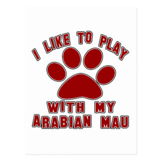 I like to play with my Arabian Mau. Postcard