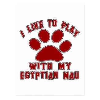 I like to play with my Egyptian Mau. Postcards