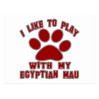 I like to play with my Egyptian Mau. Post Cards
