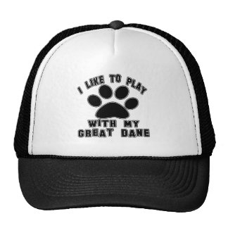 I like to play with my Great Dane. Hats