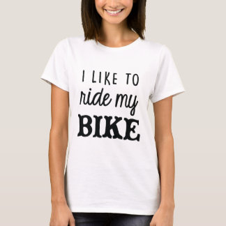 I Like to Ride my Bike Tee