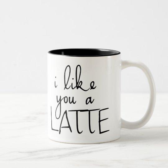 I Like You a Latte Two-Tone Coffee Mug