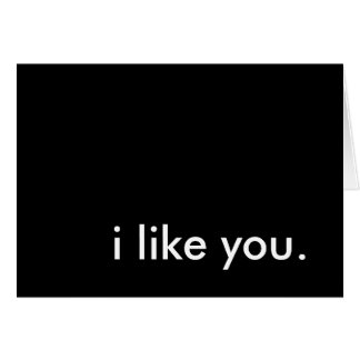 i like you. stationery note card