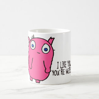 I like you you're weird mug