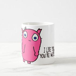 I like you you're weird mug