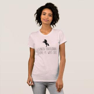 I Liked Unicorns Before It Was Cool T-Shirt Tumblr