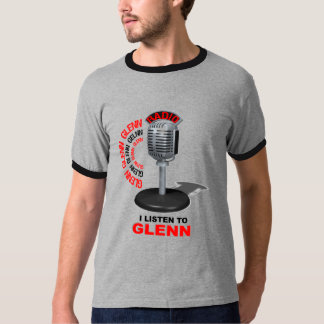 I Listen to Glenn T-Shirt