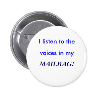 I listen to the, voices in my, MAILBAG! 6 Cm Round Badge
