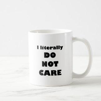 I literally DO NOT CARE Basic White Mug