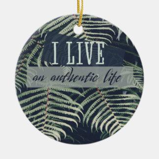 I Live An Authentic Life Round Ceramic Decoration