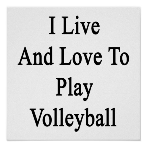 I Live And Love To Play Volleyball Poster
