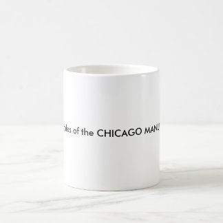 I live by the rules of the CHICAGO MANUAL OF STYLE Coffee Mug