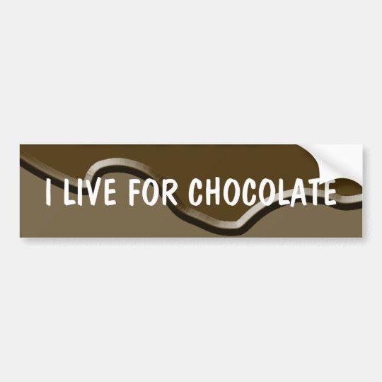 I Live for Chocolate Bumper Sticker