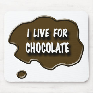 I Live for Chocolate Mouse Mat