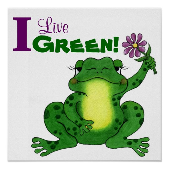 I Live Green - Frog - Customisable Poster