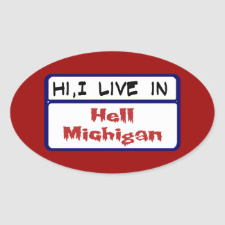 I Live in Hell Michigan Oval Sticker