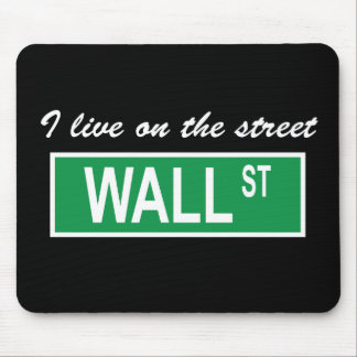 """I live on the street Wall St"" Dark Mousepad"