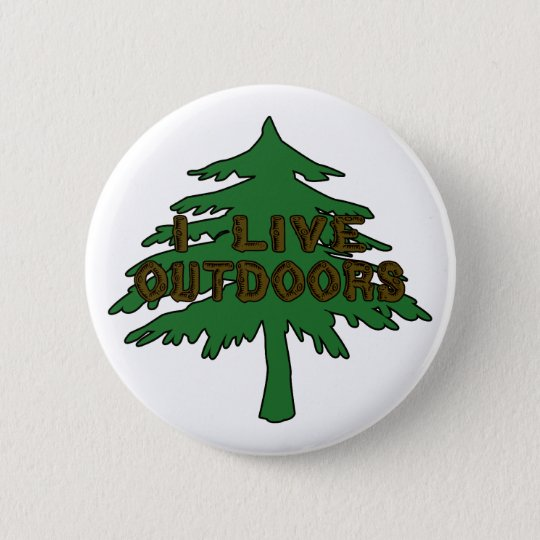 I Live Outdoors 6 Cm Round Badge
