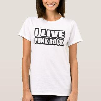 I LIVE PUNK ROCK guys girls punk music T-Shirt