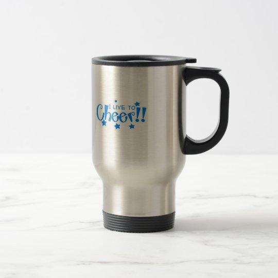 I live to cheer! travel mug