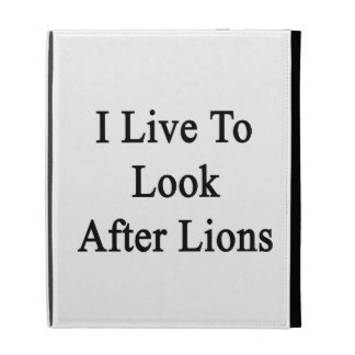 I Live To Look After Lions iPad Folio Cover