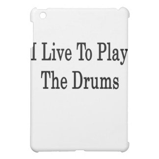I Live To Play The Drums iPad Mini Cover