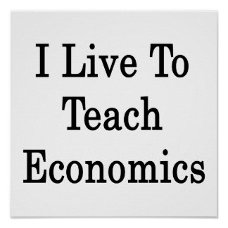 I Live To Teach Economics Poster